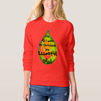 All I want for Christmas...Essential Oils sweater