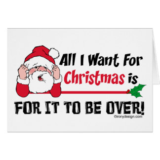 All I want for Christmas Humor Card