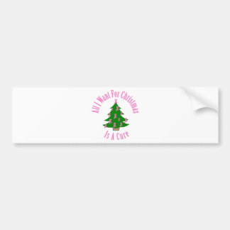 All I Want For Christmas Is A Cure Pink Ribbon Bumper Stickers