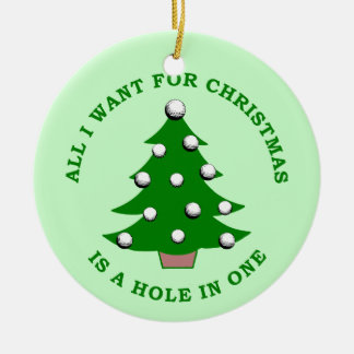 All I Want For Christmas Is A Hole In One Christmas Ornament