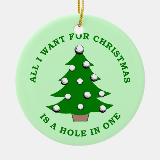 All I Want For Christmas Is A Hole In One Round Ceramic Decoration
