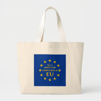 All I want for Christmas is EU Large Tote Bag