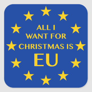 All I want for Christmas is EU Square Sticker