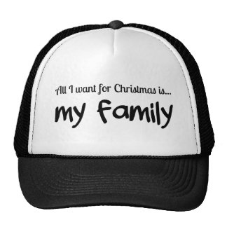 All I Want for Christmas is Family Trucker Hats