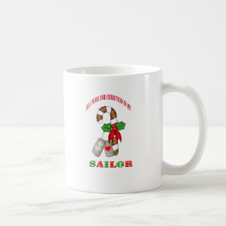 All I Want For Christmas Is My Sailor Coffee Cup Basic White Mug
