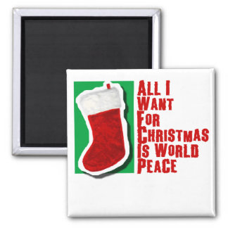 All I Want for Christmas is World Peace Square Magnet