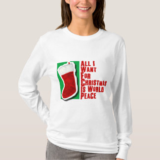 All I Want for Christmas is World Peace T-Shirt