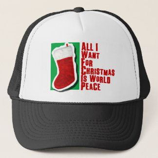 All I Want for Christmas is World Peace Trucker Hat