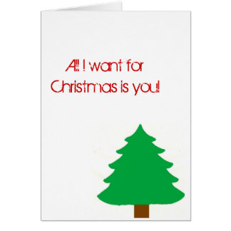 All I want for Christmas is you! christmas card