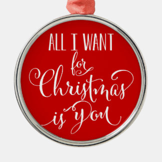 All I Want For Christmas Is You Christmas Ornament