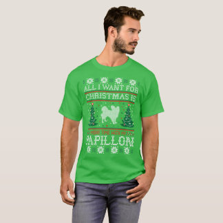 All I Want For Christmas Papillon Ugly Sweater Tee