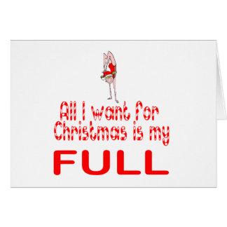 All I want Full Greeting Card