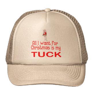 All I want Tuck Cap
