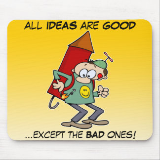 All Ideas Are Good Mouse Pads