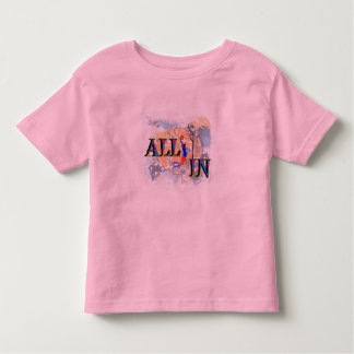 All In BasketBall Toddler T-Shirt