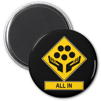 All In Caution Sign Fridge Magnets