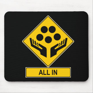 All In Caution Sign Mousepad