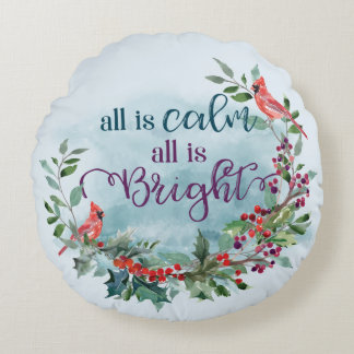 "All is Calm, All is Bright - Round 16"" Pillow"