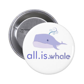 All is Whale (blue) 6 Cm Round Badge