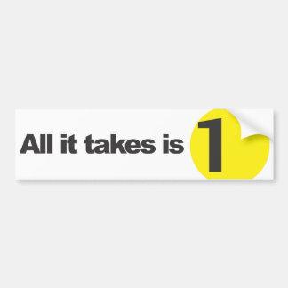 All it takes is 1 - White Car Bumper Sticker