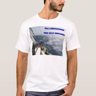 All Limitations Are Self Imposed. T-Shirt
