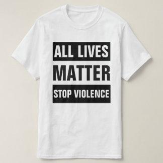 ALL LIVES MATTER STOP VIOLENCE SHIRTS
