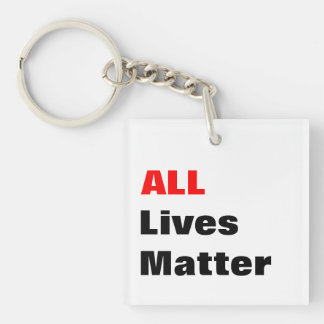"""All Lives Matter"" White Keychain"