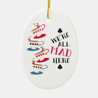 All Mad Here Christmas Ornament