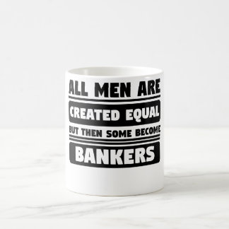 All Men Are Created Equal But Then Some Become Ban Coffee Mug