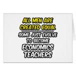 All Men Are Created Equal...Economics Teachers