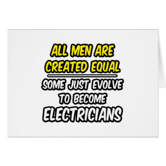 All Men Are Created Equal...Electricians Card