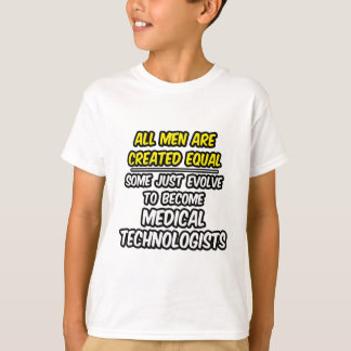 All Men Are Created Equal...Med. Tech Shirts