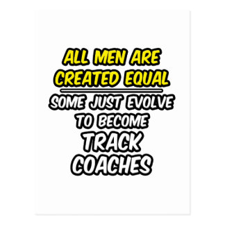 All Men Are Created Equal...Track Coaches Postcard