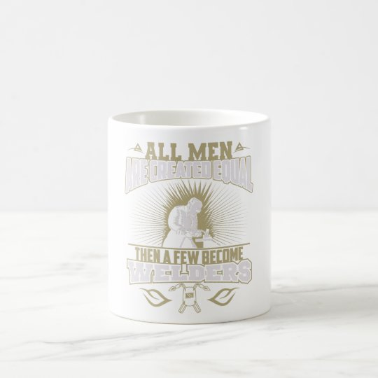 All Men Are Created Equal Welder Mug