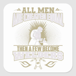 All Men Are Created Equal Welders Stickers