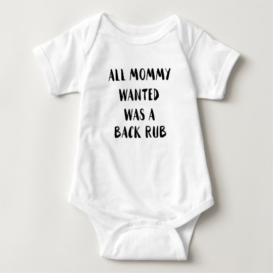 All Mummy Wanted was a Backrub Baby Bodysuit