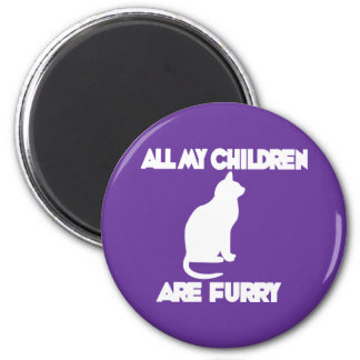 all my Children are Furry 6 Cm Round Magnet