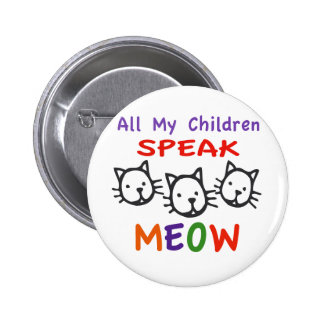 All My Children Speak Meow 6 Cm Round Badge