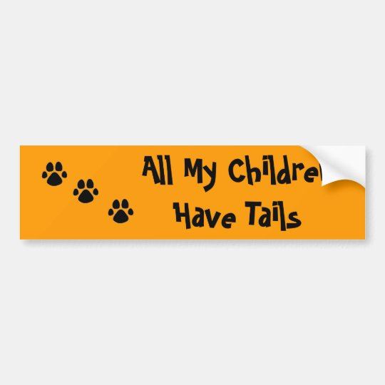 All My ChildrenHave Tails PAW Bumper Sticker