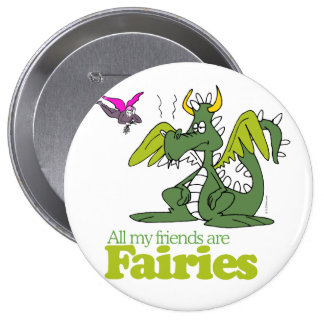 All my friends are Fairies - 10 Cm Round Badge