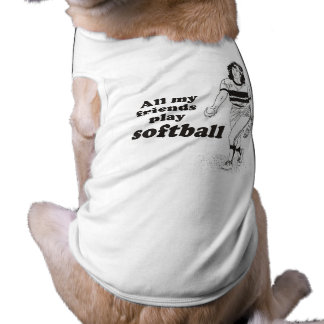 All my friends play softball pet tee shirt