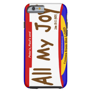 All My Joy Lord iPhone 6/6s, Tough Cell Phone Case Tough iPhone 6 Case