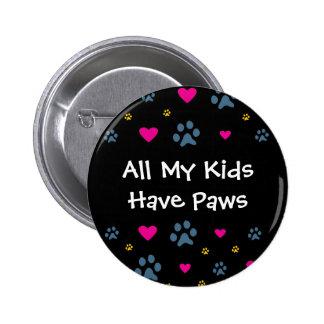 All My Kids-Children Have Paws 6 Cm Round Badge