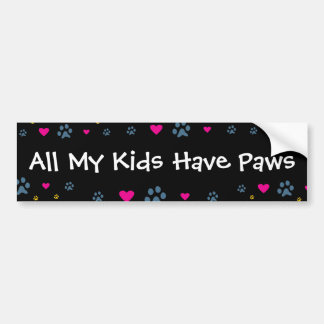 All My Kids-Children Have Paws Bumper Sticker