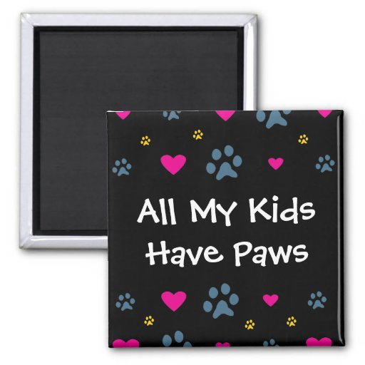 All My Kids-Children Have Paws Fridge Magnets