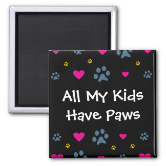 All My Kids-Children Have Paws Square Magnet