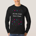 All My Kids-Children Have Paws T Shirts