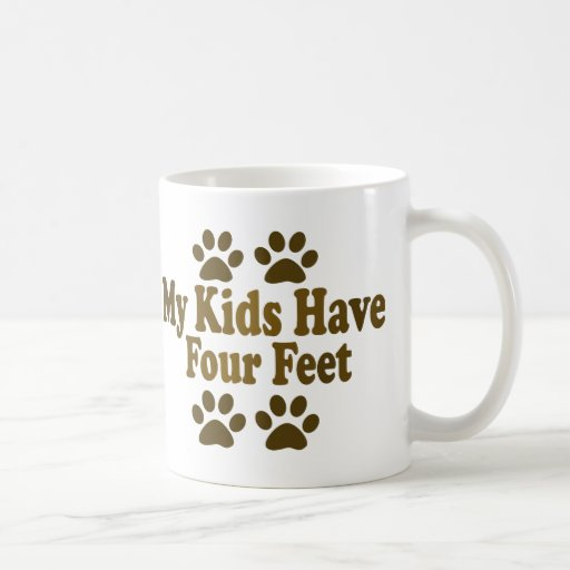 All my Kids Have Four Feet Mugs