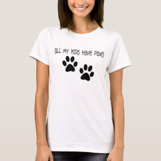 All my kids have paws! Pet owners t-shirt