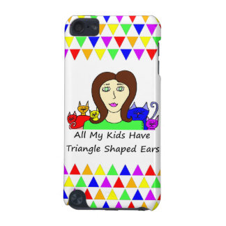 All My Kids Have Triangle Shaped Ears iPod Touch 5G Cover